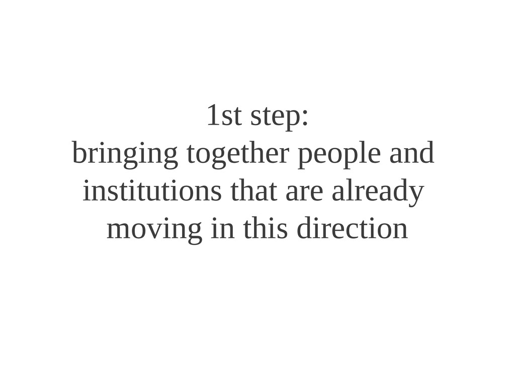 1st step: bringing together people and institut...