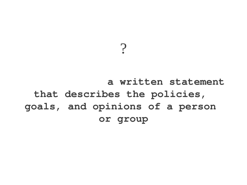 ? man·i·fes·to: a written statement that descri...