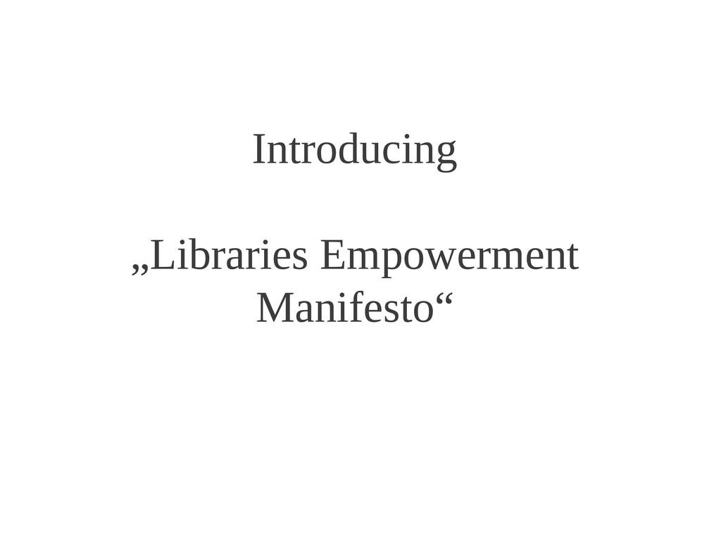 "Introducing ""Libraries Empowerment Manifesto"""