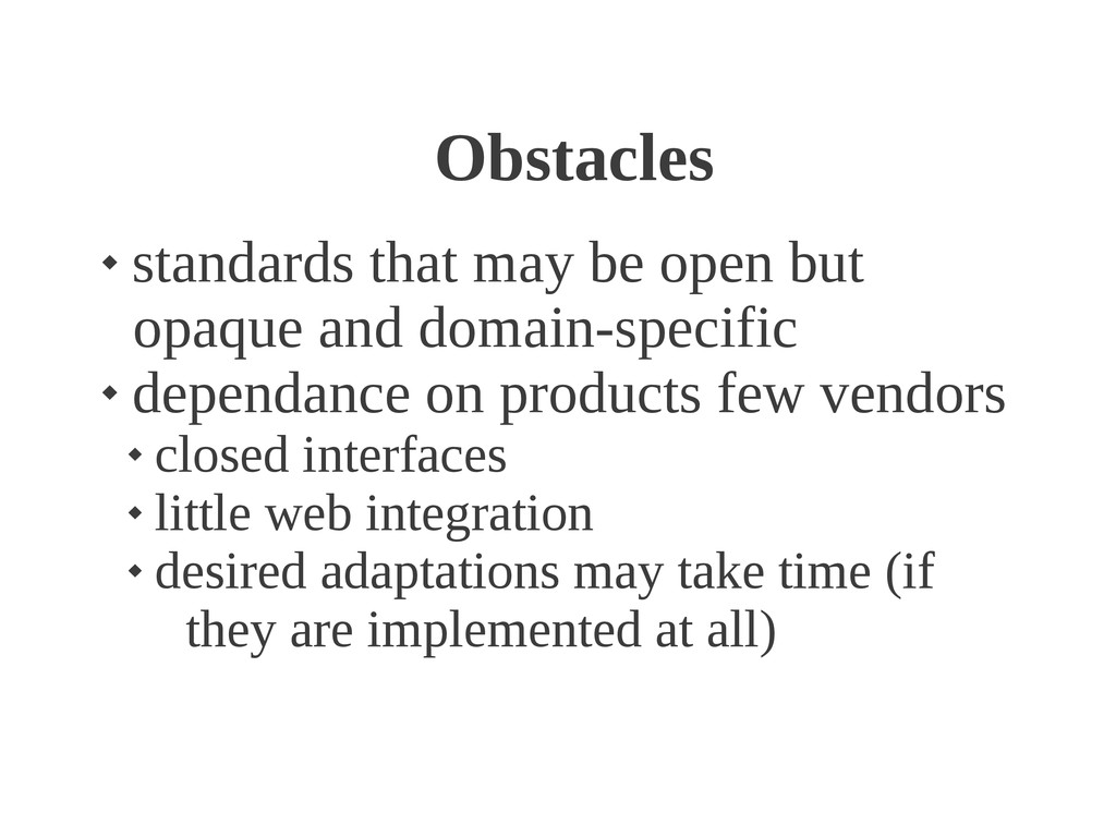Obstacles  standards that may be open but opaq...
