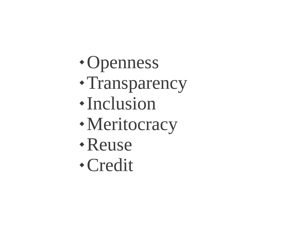  Openness  Transparency  Inclusion  Meritoc...