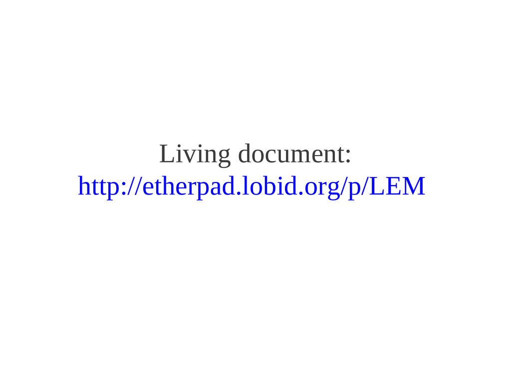 Living document: http://etherpad.lobid.org/p/LEM