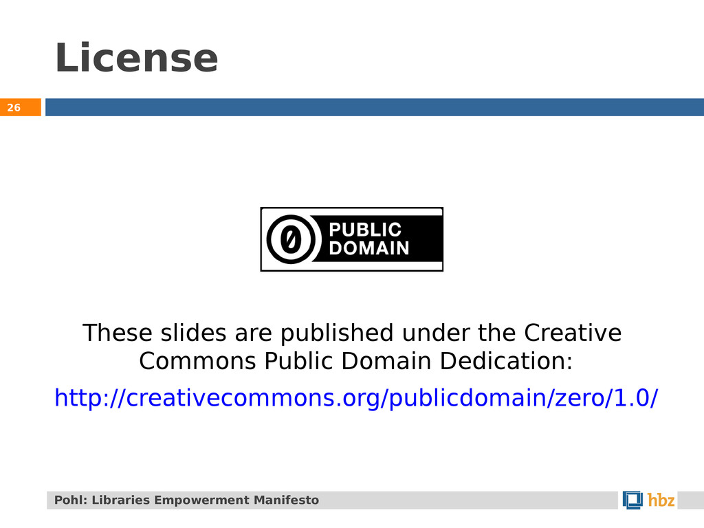 License 26 Pohl: Libraries Empowerment Manifest...