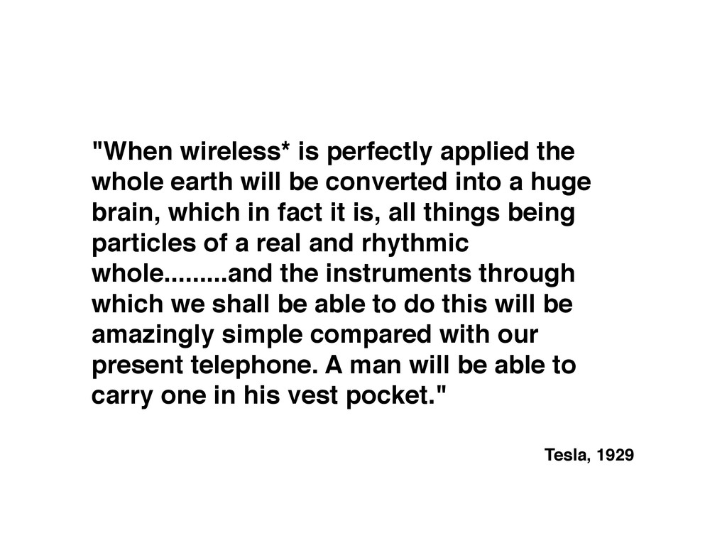 """""""When wireless* is perfectly applied the whole ..."""