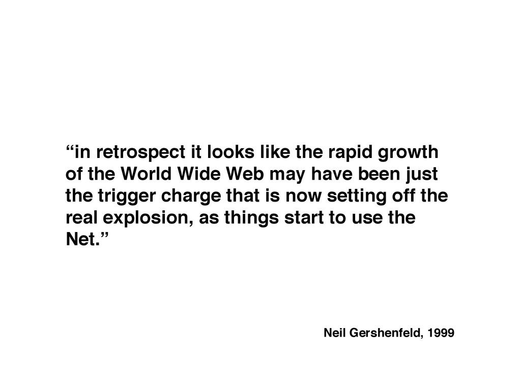 """""""in retrospect it looks like the rapid growth o..."""