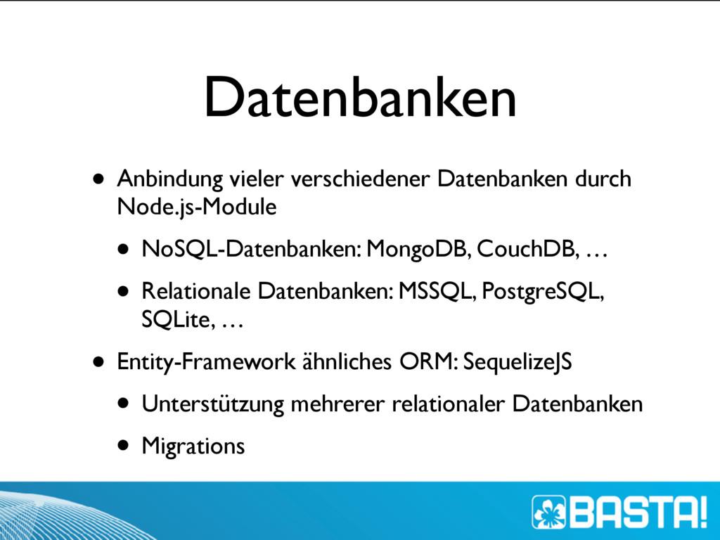 Datenbanken • Anbindung vieler verschiedener Da...