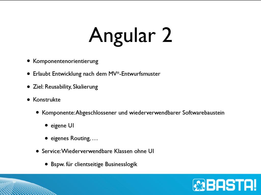 Angular 2 • Komponentenorientierung • Erlaubt E...