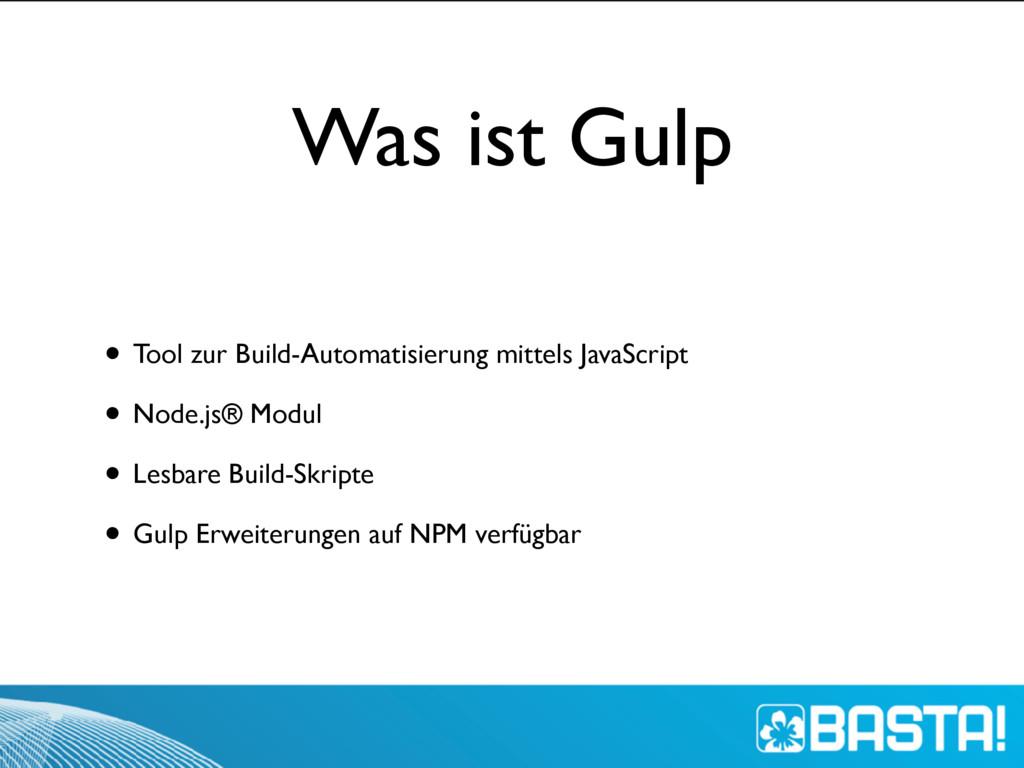 Was ist Gulp • Tool zur Build-Automatisierung m...