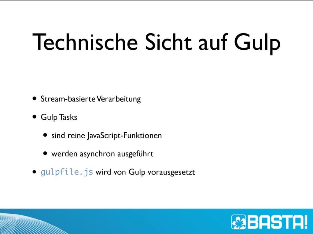 Technische Sicht auf Gulp • Stream-basierte Ver...
