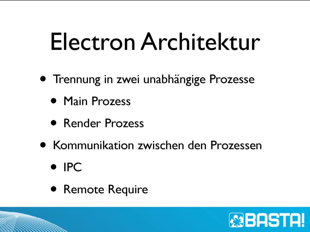 Electron Architektur • Trennung in zwei unabhän...