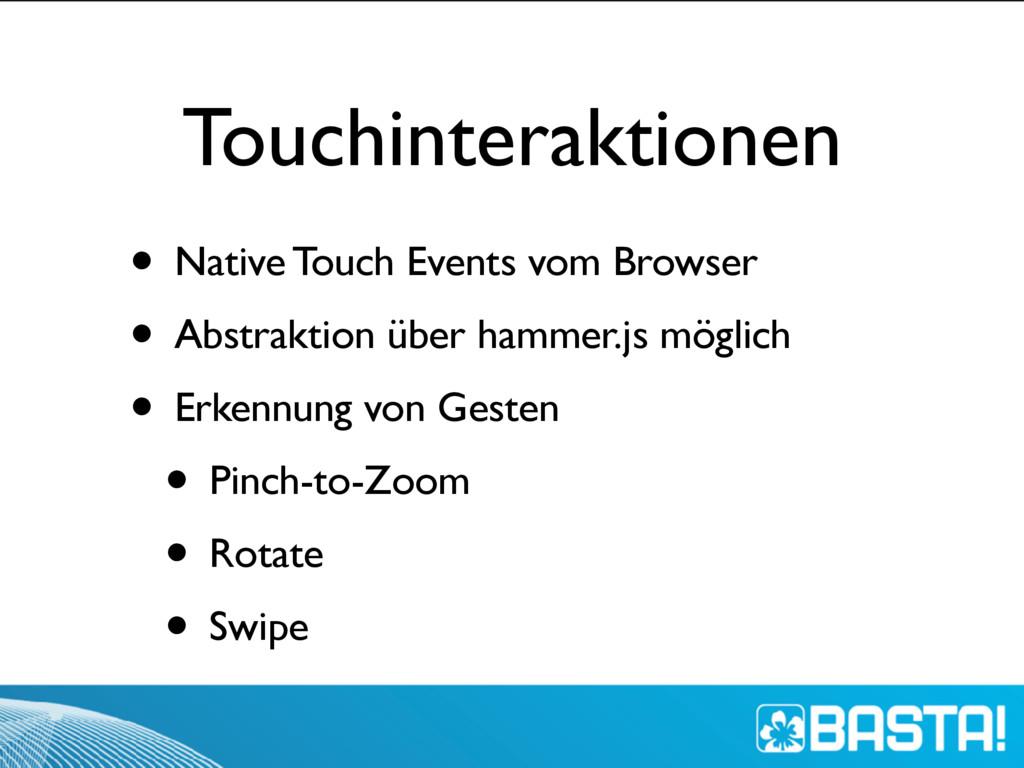 Touchinteraktionen • Native Touch Events vom Br...