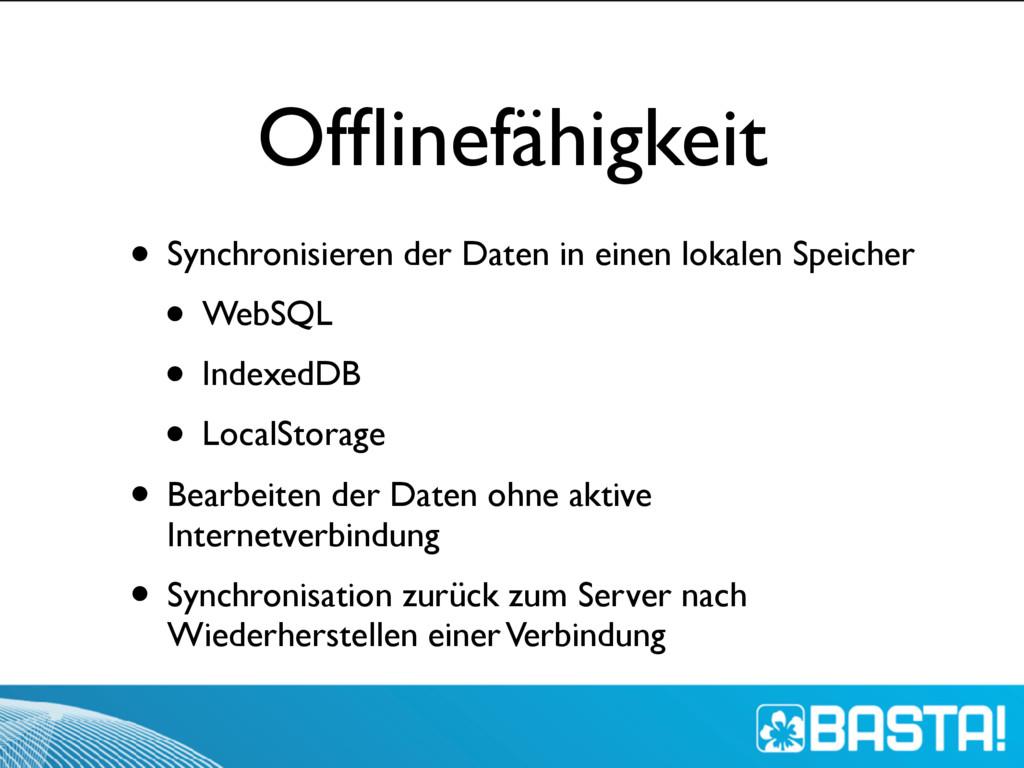 Offlinefähigkeit • Synchronisieren der Daten in ...