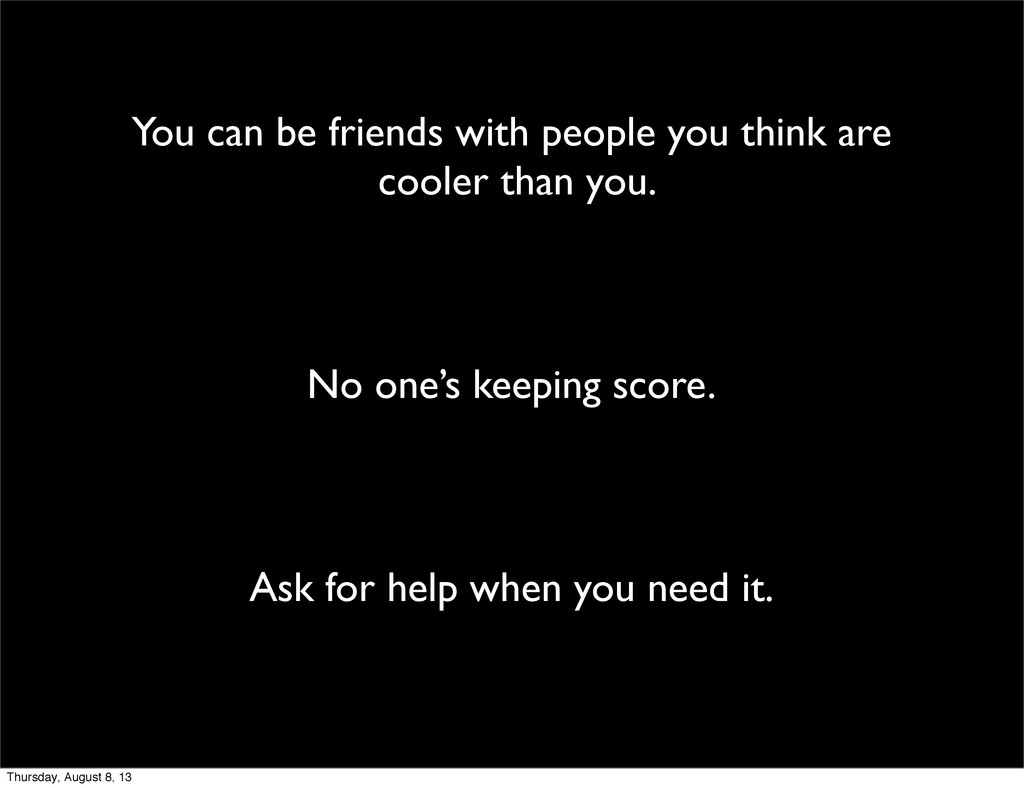 You can be friends with people you think are co...