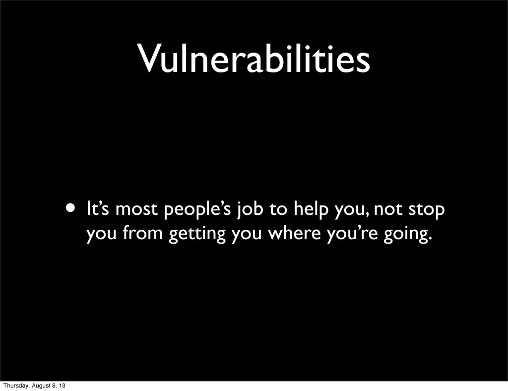 Vulnerabilities • It's most people's job to hel...