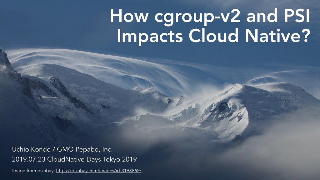 How cgroup-v2 and PSI Impacts Cloud Native? Uch...