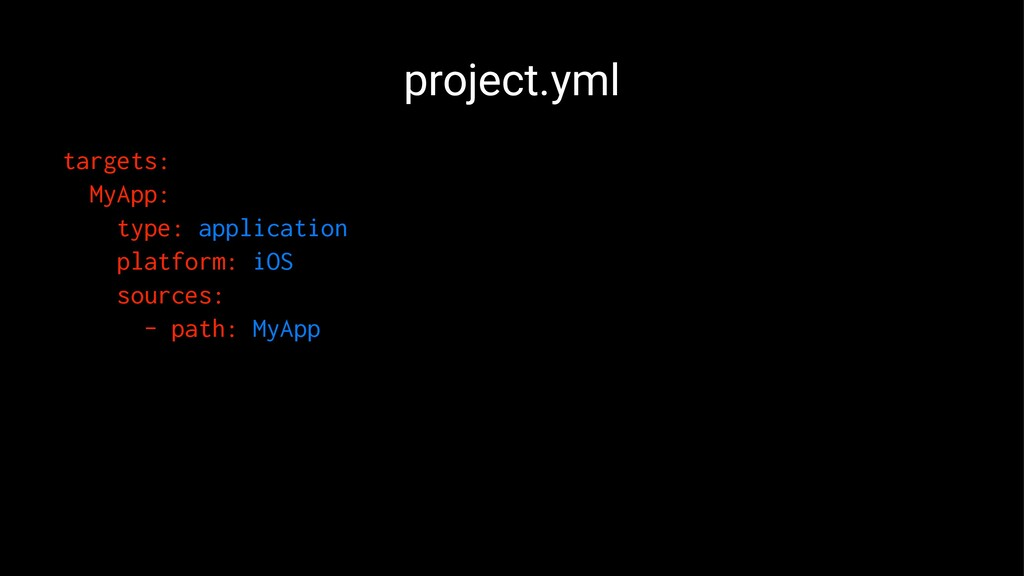 project.yml targets: MyApp: type: application p...