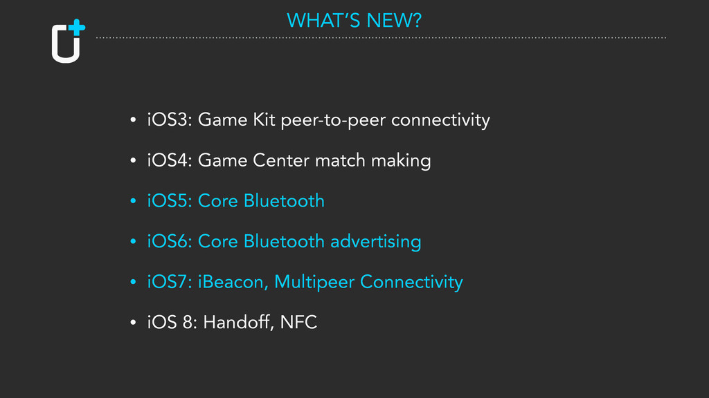 • iOS3: Game Kit peer-to-peer connectivity • iO...