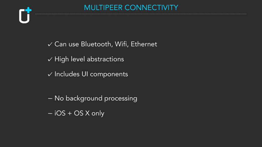 Can use Bluetooth, Wifi, Ethernet High level ab...