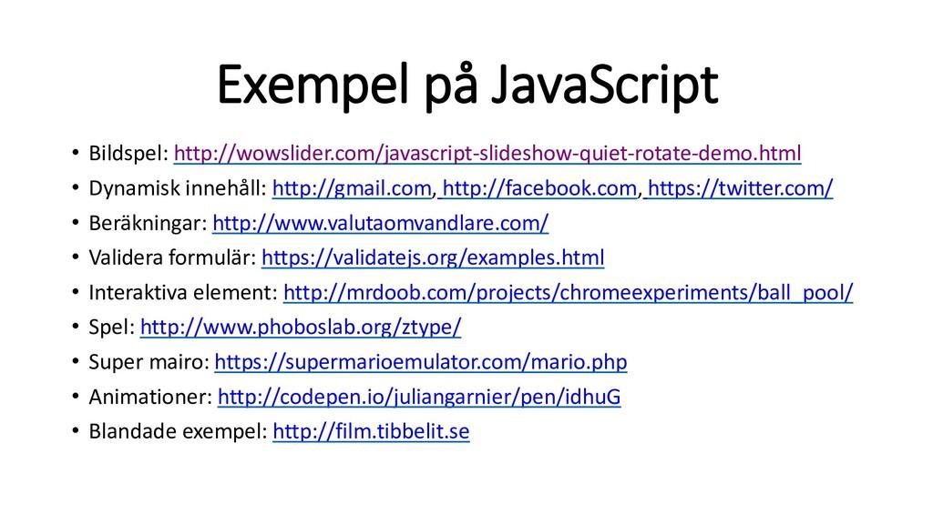 Exempel på JavaScript • Bildspel: http://wowsli...