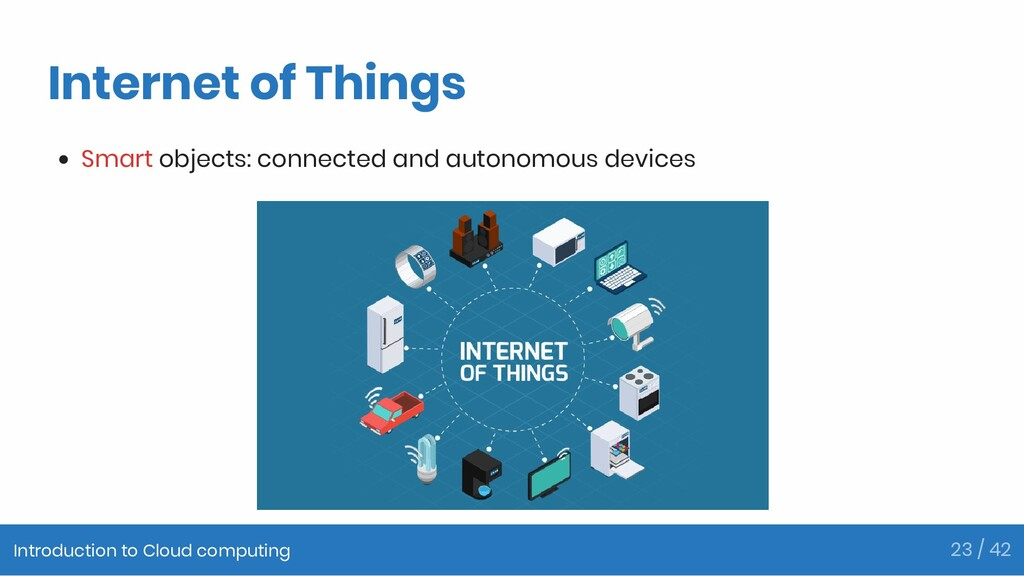 Internet of Things Smart objects: connected and...