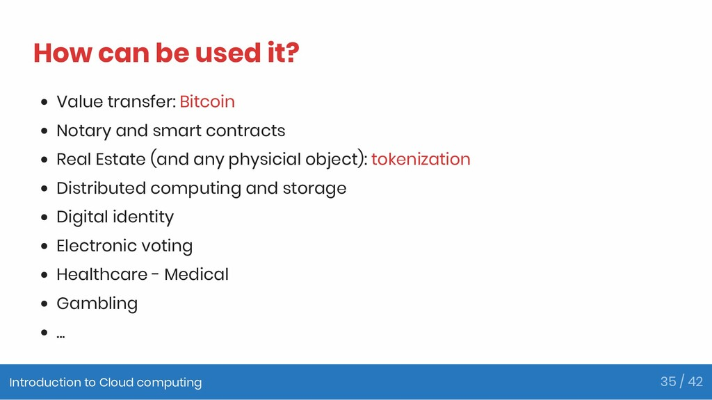 How can be used it? Value transfer: Bitcoin Not...