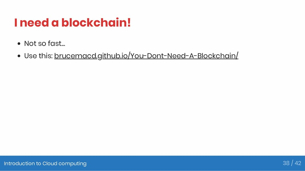 I need a blockchain! Not so fast... Use this: b...