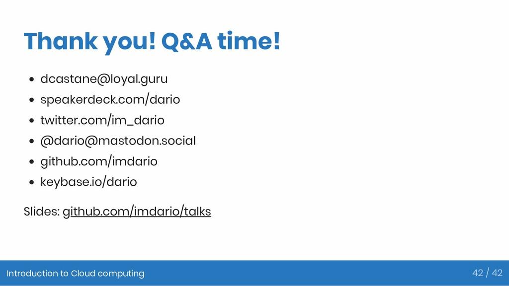 Thank you! Q&A time! dcastane@loyal.guru speake...