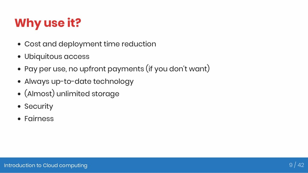 Why use it? Cost and deployment time reduction ...