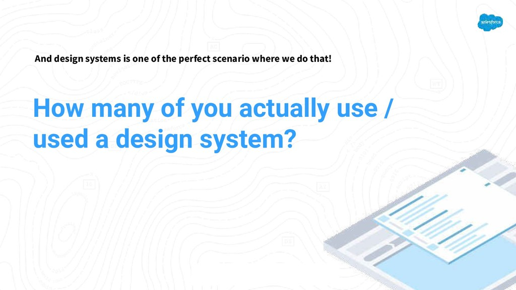 And design systems is one of the perfect scenar...