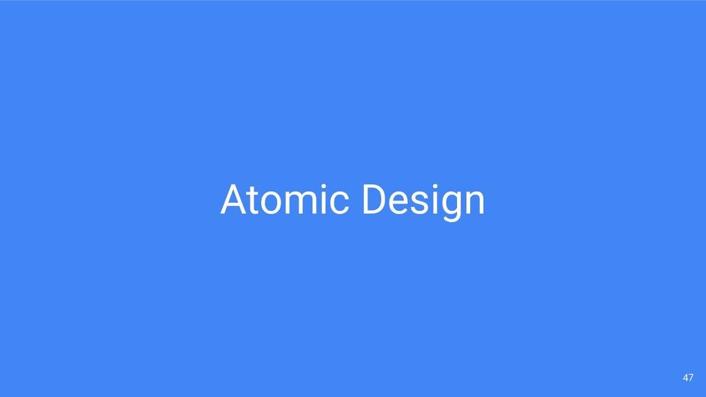 Atomic Design 47