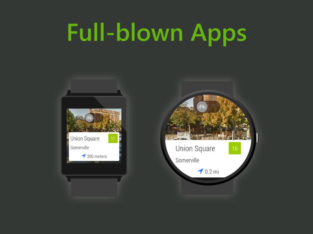 Full-blown Apps
