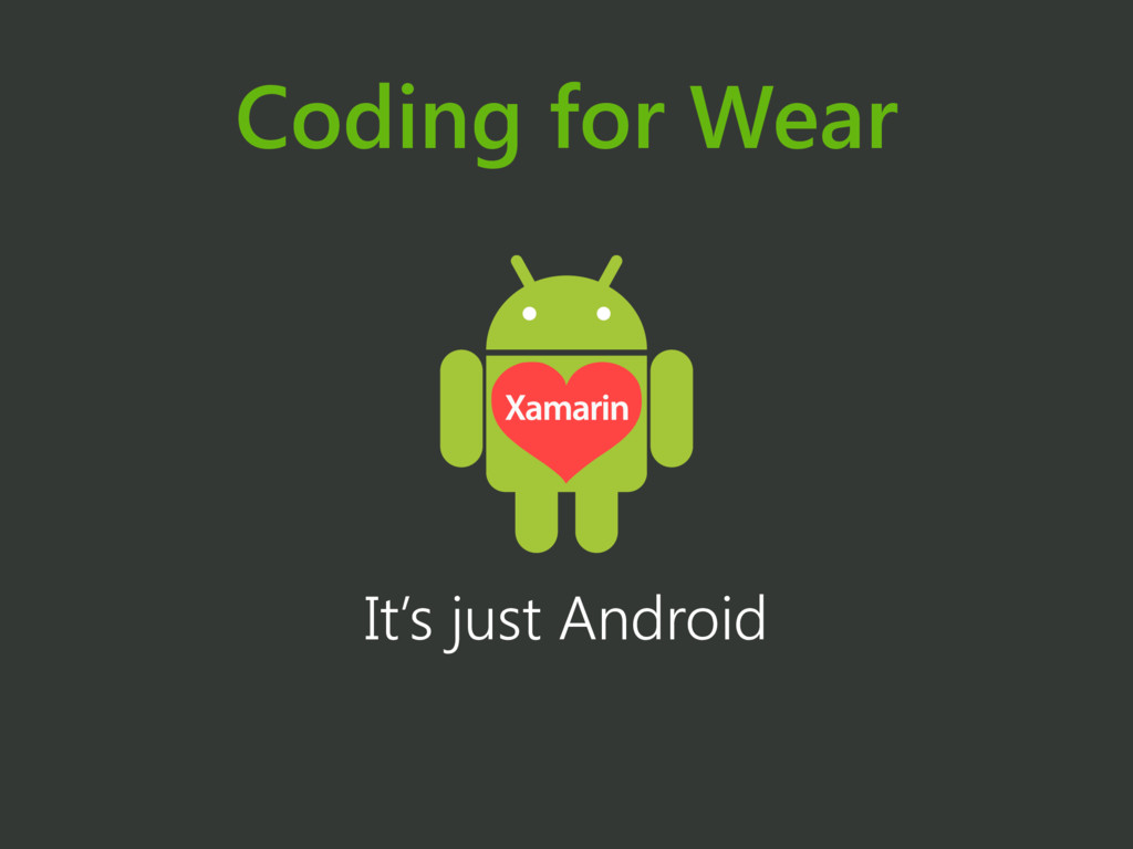 Coding for Wear It's just Android