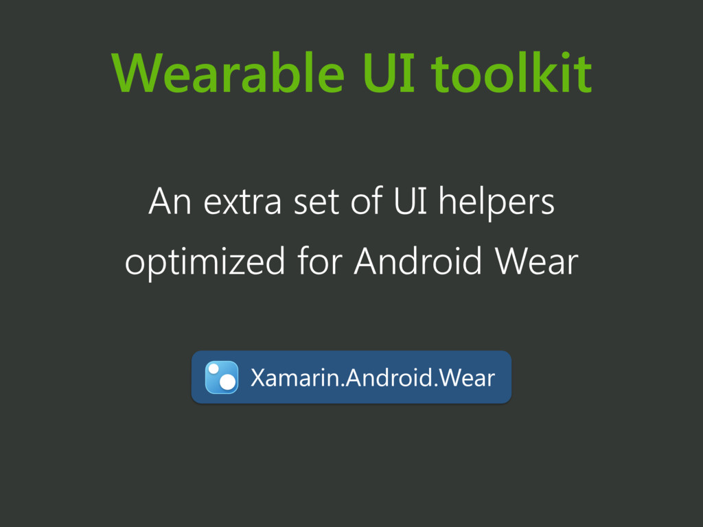 Wearable UI toolkit Xamarin.Android.Wear An ext...