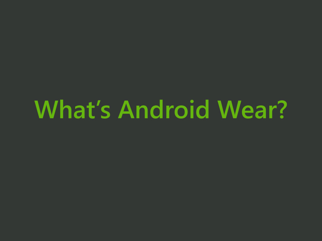 What's Android Wear?