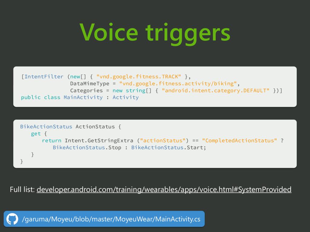 Voice triggers Full list: developer.android.com...