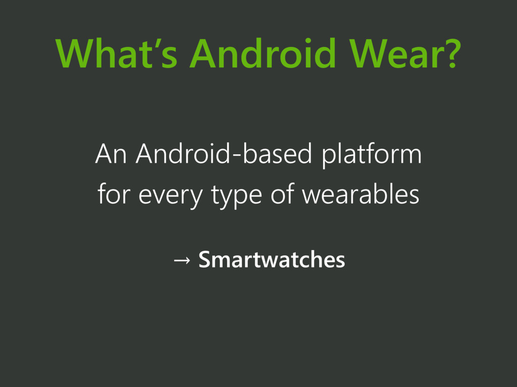 What's Android Wear? An Android-based platform ...