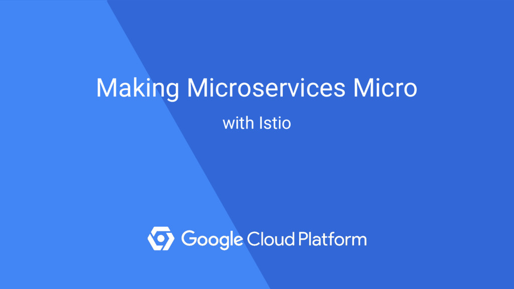 with Istio Making Microservices Micro