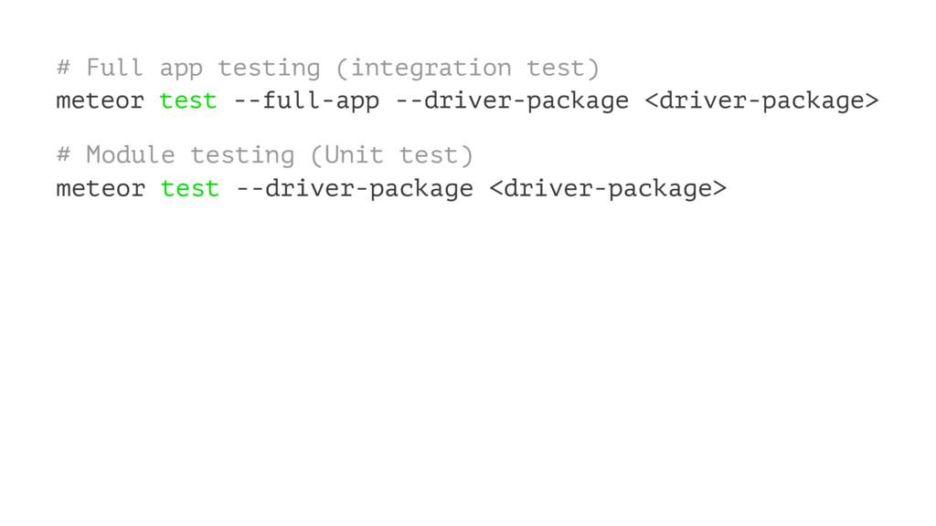 # Full app testing (integration test) meteor te...