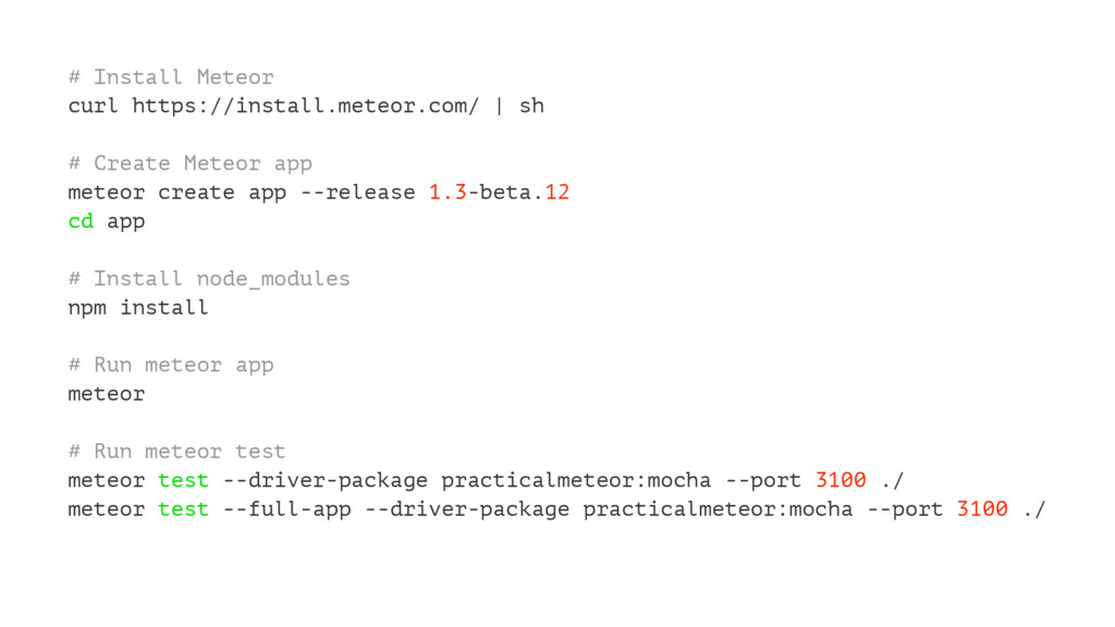 # Install Meteor curl https://install.meteor.co...