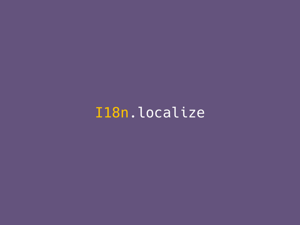I18n.localize I18n.l