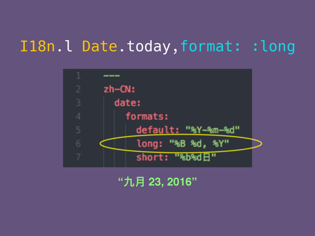 "I18n.l Date.today,format: :long ""九⽉月 23, 2016"""