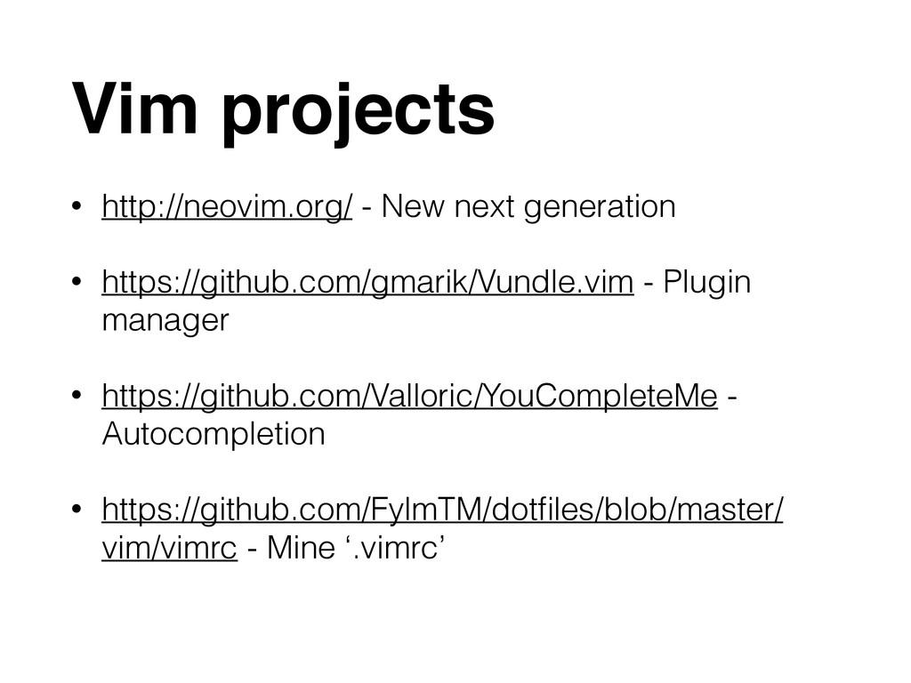 Vim projects • http://neovim.org/ - New next ge...