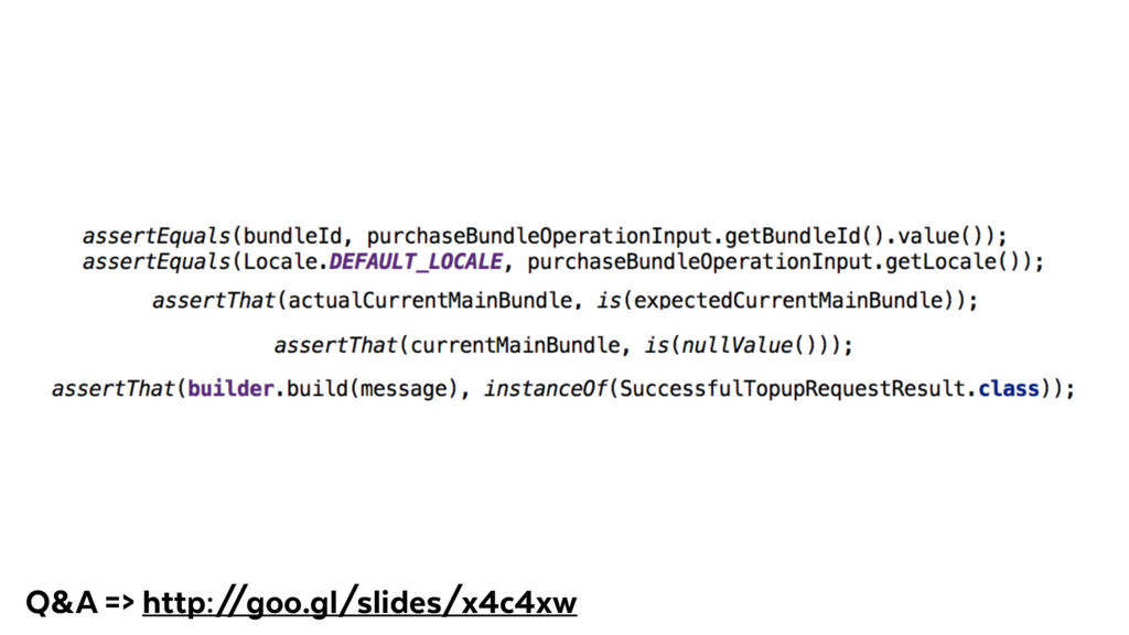 Q&A => http:/ /goo.gl/slides/x4c4xw