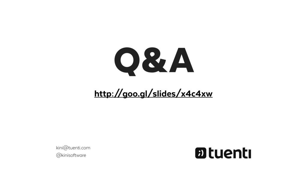 Q&A kini@tuenti.com @kinisoftware http:/ /goo.g...