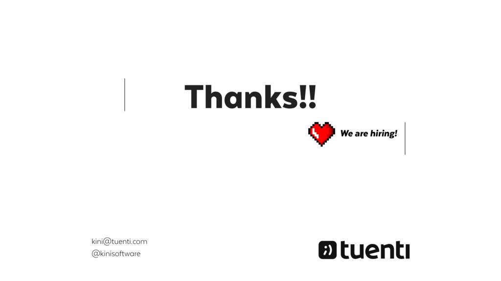 Thanks!! We are hiring! kini@tuenti.com @kiniso...