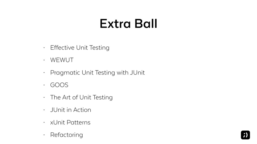 Extra Ball • Effective Unit Testing • WEWUT • P...