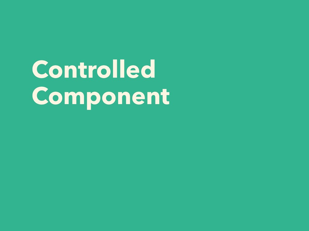 Controlled Component