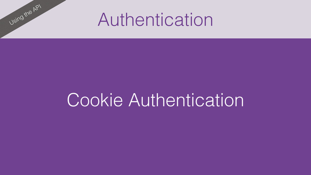 Authentication Using the API Cookie Authenticat...