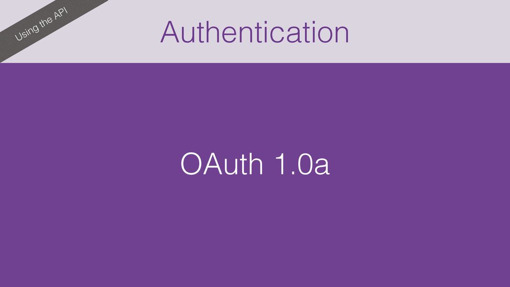 Authentication Using the API OAuth 1.0a