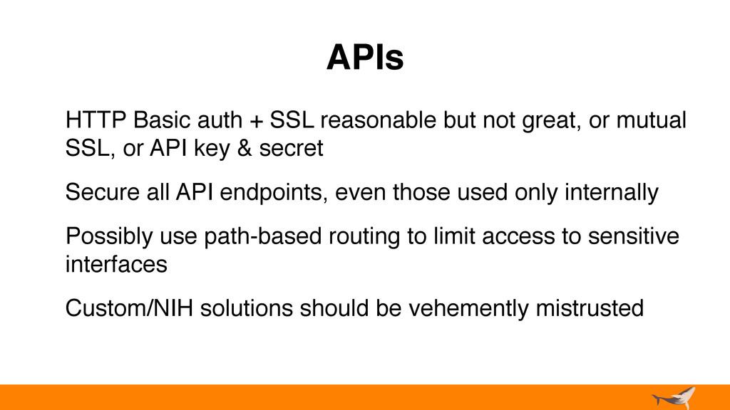 APIs HTTP Basic auth + SSL reasonable but not g...